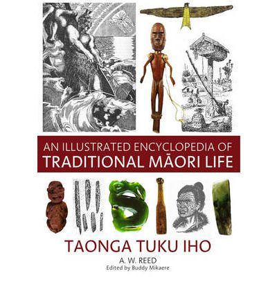 An Illustrated Encyclopedia of Traditional Maori Life