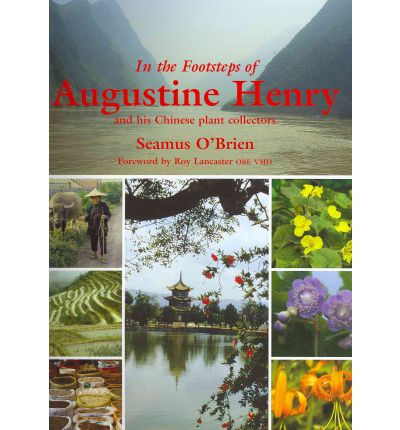 In the Footsteps of Augustine Henry