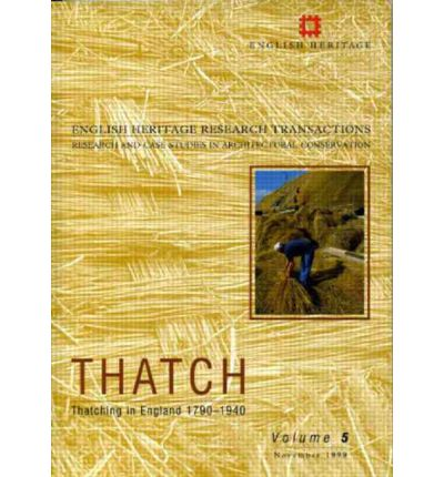 Thatch: Thatching in England 1790-1940 Pt. 1