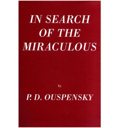 In Search of the Miraculous : (Fragments of an Unknown Teaching)