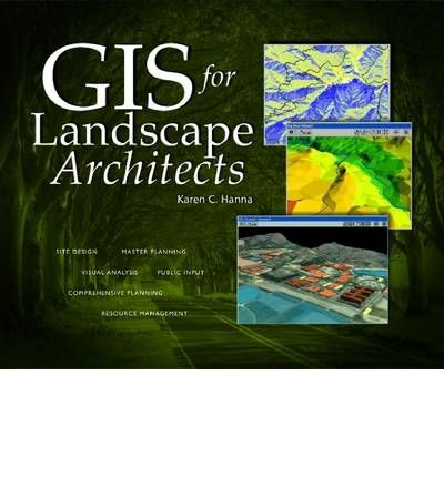gis for landscape architects karen c hanna 9781879102644