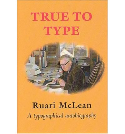 True to Type: a Typographical Autobiography