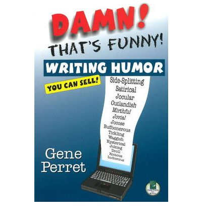 comedy writing workbook gene perret Tion of comedy writing secrets in 1987, and the book is now the largest selling text on humor writing in the country helitzer has written humor for print and broadcast productions as.
