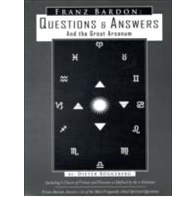 Franz Bardon : Questions And Answers And The Arcanum