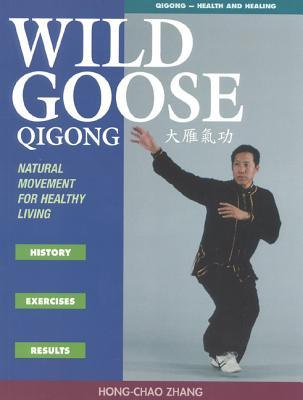 Wild Goose Qigong : Natural Movement for Healthy Living