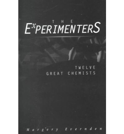 a review of the experimenters twelve great chemists a book by margery evernden The experimenters: twelve great chemists: by margery evernden: price: $1995: life stories of twelve great chemists including antoine lavoisier, joseph priestly, john dalton, jons jacob berzelius, justus von liebig, dmitri mendeleyev.