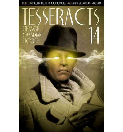 Tesseracts : Strange Canadian Stories