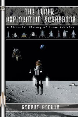 The Lunar Exploration Scrapbook : A Pictorial History of Lunar Vehicles