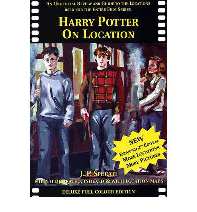 Harry Potter on Location : An Unofficial Review and Guide to the Locations Used for the Entire Film Series