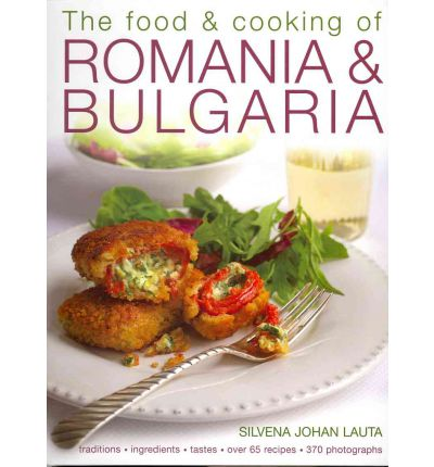 The Food and Cooking of Romania & Bulgaria