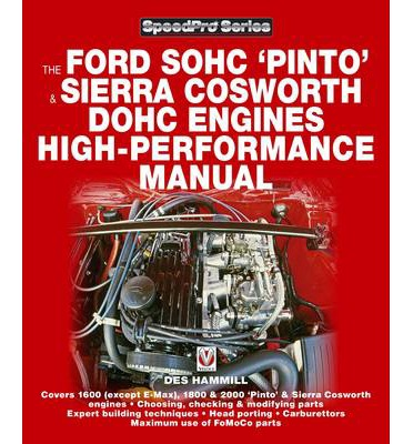 How to Power Tune Ford SOHC 'Pinto' and Sierra Cosworth DOHC Engines : For Road and Track