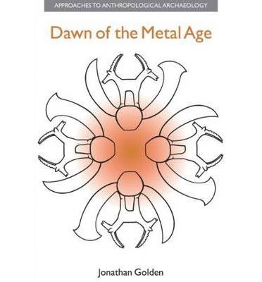 Dawn of the Metal Age