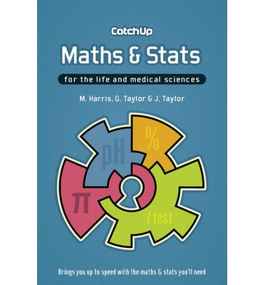 Catch Up Maths and Stats : For the Life and Medical Sciences