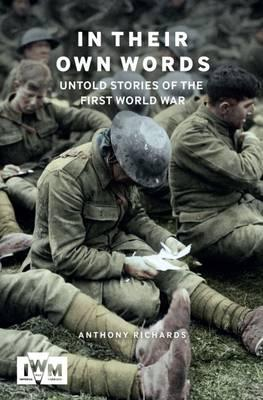 In Thier Own Words : Untold Stories from the First World War