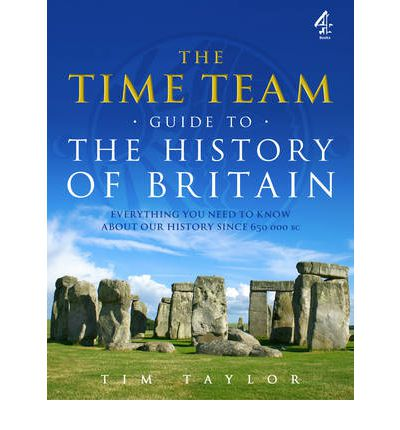 "The ""Time Team"" Guide to the History of Britain"