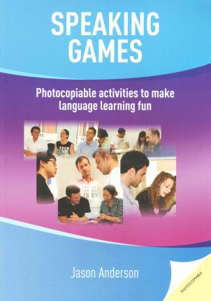 Speaking Games : Photocopiable Activities to Make Language Learning Fun