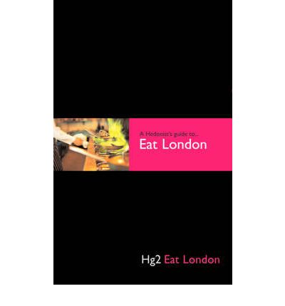 Hg2: A Hedonist's Guide to Eat London