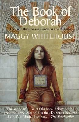 The Book of Deborah: 1 : The First Book of the Chronicles of Deborah