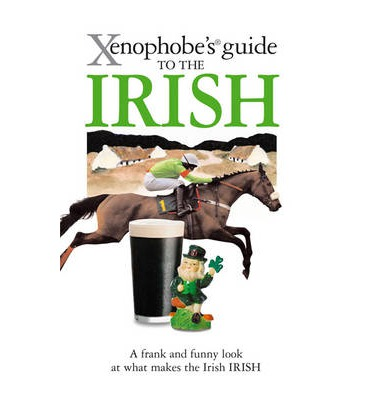 The Xenophobe's Guide to the Irish