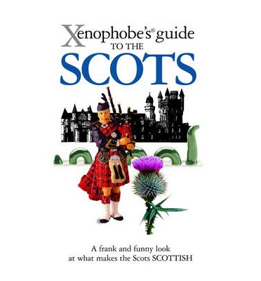 The Xenophobe's Guide to the Scots
