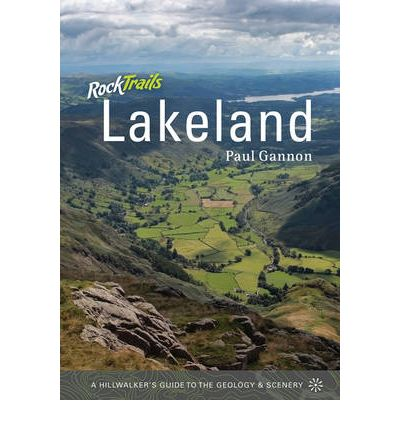 Rock Trails Lakeland : A Hillwalker's Guide to the Geology and Scenery