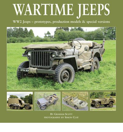 Wartime Jeeps : WW2 Jeeps - Prototypes, Production Models & Special Versions