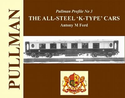 Pullman Profile: The All Steel 'K-type' Cars