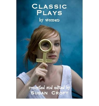 Classic Plays by Women