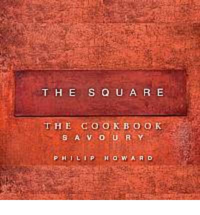 The Square: Savoury: v. 1 : The Cookbook