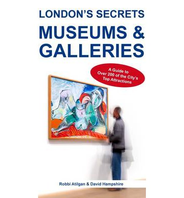 London's Secrets: Museums & Galleries