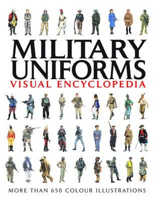 Military Uniforms Visual Encyclopedia