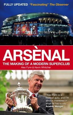 Arsenal : The Making of a Modern Superclub