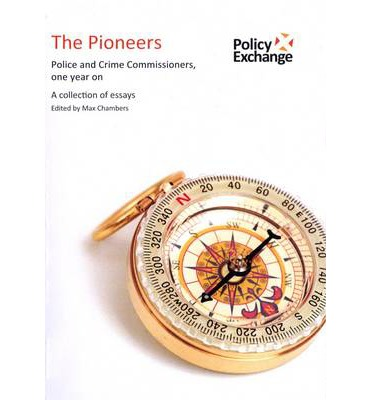 Scribd descargar gratis ebooks The Poineers : Police and Crime Commissioners, One Year on PDF MOBI by Max Chambers