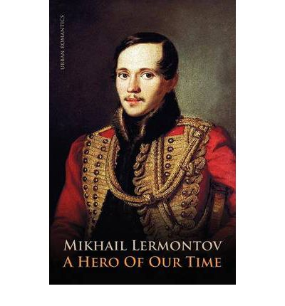 An overview of the novel a hero of our time by mikhail lermontov