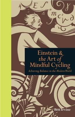 Einstein and the Art of Mindful Cycling: Achieving Balance in the Modern World