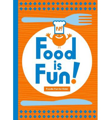 Food is Fun!: Vol. 1