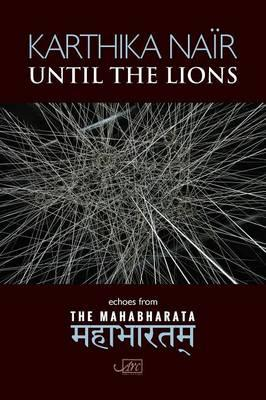 Until the Lions : Echoes from the Mahabharata