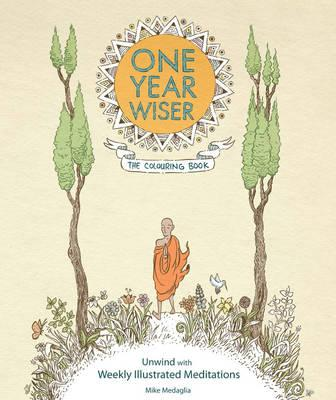One Year Wiser: The Colouring Book: Unwind with Weekly Illustrated Meditations