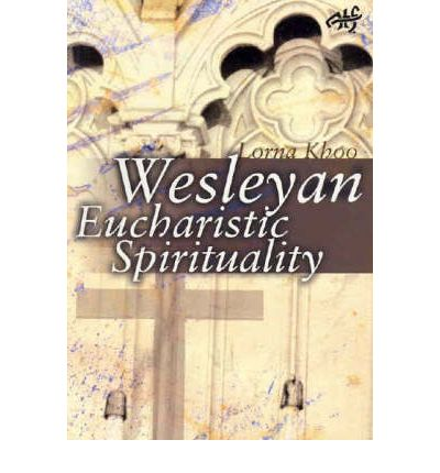 atf atf dissertation dissertation eucharistic spirituality wesley Wesleyan eucharistic spirituality (atf dissertation) (atf dissertation) [lorna khoo] on amazoncom free shipping on qualifying offers the central thesis of this book is that there is a distinctive wesleyan eucharistic spirituality looking at the wesleys' eucharistic practices.