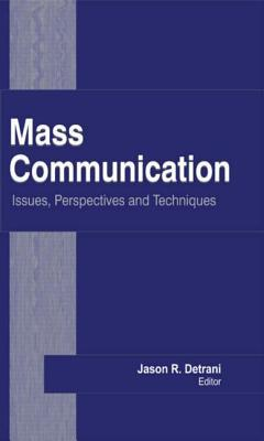 Mass Communication : Issues, Perspectives and Techniques
