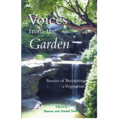 Voices from the Garden : Stories of Becoming a Vegetarian