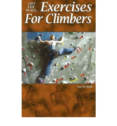 Off the Wall : Exercises for Climbers
