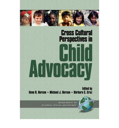 cross cultural perspectives in child advocacy ilene r