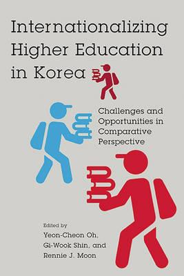 Internationalizing Higher Education in Korea : Challenges and Opportunities in Comparative Perspective
