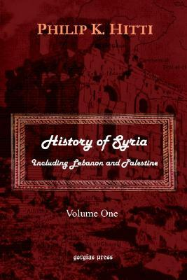 History of Syria Including Lebanon and Palestine: v. 1