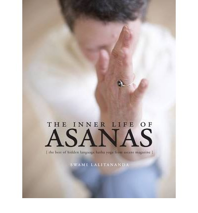 Inner Life of Asanas : The Best of Hidden Language Hatha Yoga from