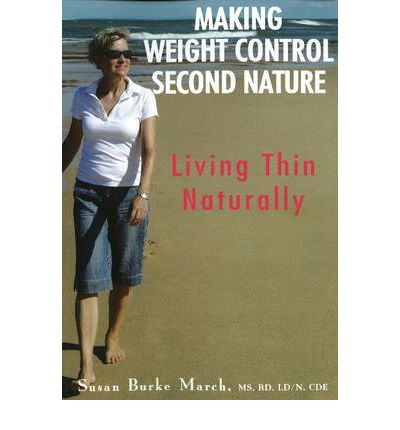 Making Weight Control Second Nature : Living Thin Naturally