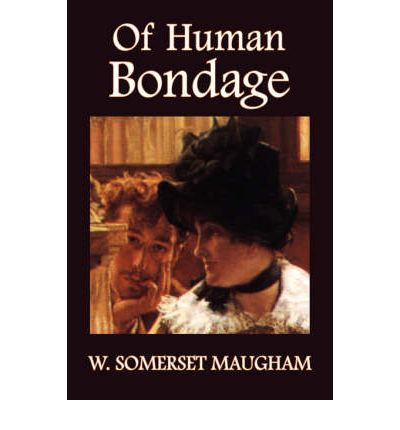 of human bondage by w somerset maugham - -