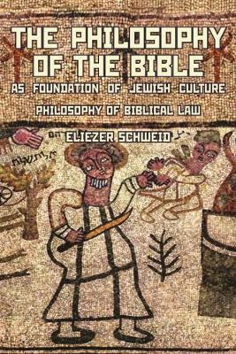 The Philosophy of the Bible as Foundation of Jewish Culture : Philosophy of Biblical Law