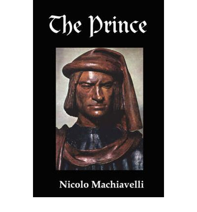 an analysis of the principles of governing a state by prince niccolo machiavelli In this article we argue that niccolò machiavelli has little to do with realism in international relations theory  state of machiavelli  machiavelli, the.